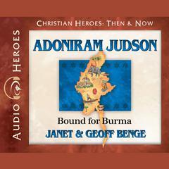 Adoniram Judson by Janet Benge, Geoff Benge