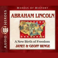 Abraham Lincoln by Janet Benge, Geoff Benge