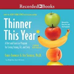 Thinner This Year by Chris Crowley, Jen Sacheck, PhD