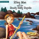 Riley Mae and the Ready Eddy Rapids by Jill Osborne