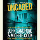 Uncaged by John Sandford, Michele Cook