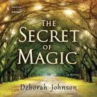 The Secret of Magic by Deborah Johnson