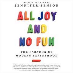 All Joy and No Fun by Jennifer Senior