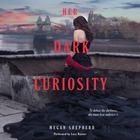 Her Dark Curiosity by Megan Shepherd