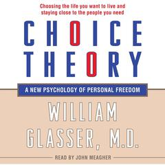 Choice Theory by William Glasser, MD