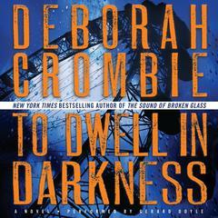To Dwell in Darkness by Deborah Crombie