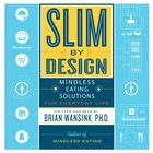 Slim by Design by Brian Wansink