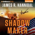 Shadow Maker by James R. Hannibal