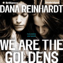 We Are the Goldens by Dana Reinhardt