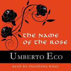 The Name of the Rose by Umberto Eco