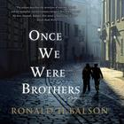 Once We Were Brothers by Emily Gray Tedrowe, Ronald H. Balson