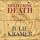 Delivering Death by Julie Kramer