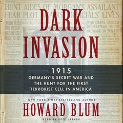 Dark Invasion by Howard Blum