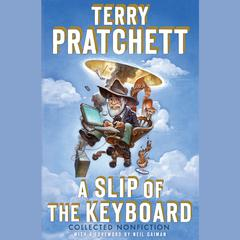 A Slip of the Keyboard by Sir Terry Pratchett