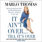 It Ain't Over . . . Till It's Over by Marlo Thomas