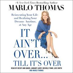 It Ain't Over … Till It's Over by Marlo Thomas