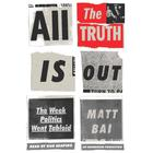 All the Truth Is Out by Matt Bai