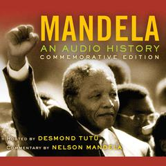 Mandela: An Audio History by Desmond Tutu