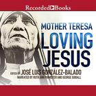 Loving Jesus by Mother Teresa
