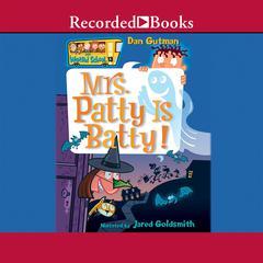 Mrs. Patty is Batty by Dan Gutman
