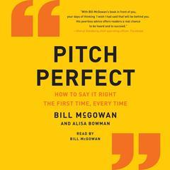 Pitch Perfect by Bill McGowan, Alisa Bowman
