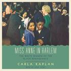 Miss Anne in Harlem by Carla Kaplan