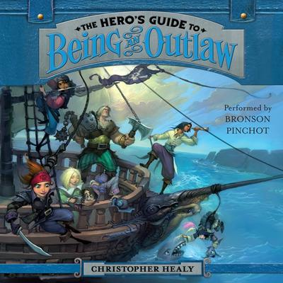 The Hero's Guide to Being an Outlaw by Christopher Healy