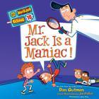 My Weirder School #10: Mr. Jack Is a Maniac! by Dan Gutman