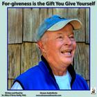 For-giveness is the Gift You Give Yourself by Miles O'Brien Riley, PhD