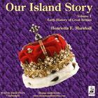 Our Island Story, Vol. 1 by Henrietta Elizabeth Marshall