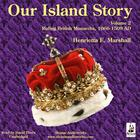 Our Island Story, Vol. 2 by Henrietta Elizabeth Marshall