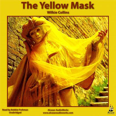 The Yellow Mask by Wilkie Collins