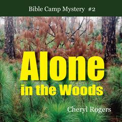 Alone in the Woods by Cheryl Rogers