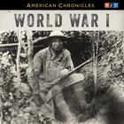 NPR American Chronicles: World War I by NPR