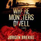 Where Monsters Dwell by Jørgen Brekke, Barney Frank, Jørgen Brekke, David Menken