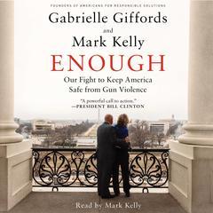 Enough by Gabrielle Giffords, Mark Kelly