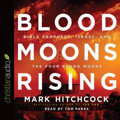 Blood Moons Rising by Mark Hitchcock
