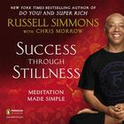 Success Through Stillness by Chris Morrow, Russell Simmons