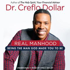 Real Manhood by Dr. Creflo Dollar