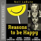 Reasons to Be Happy by Neil LaBute