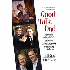 Good Talk, Dad by Bill Geist, Willie Geist