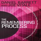 The Remembering Process by Daniel Barrett, Dr. Joe Vitale
