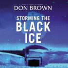 Storming the Black Ice by Don Brown