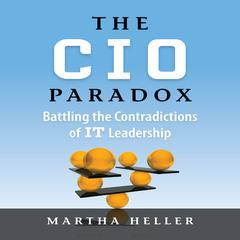The CIO Paradox by Martha Heller