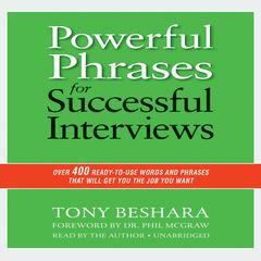Powerful Phrases for Successful Interviews by Tony Beshara
