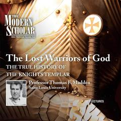 The Lost Warriors of God by Thomas F. Madden