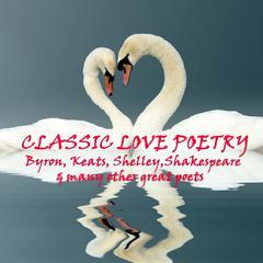 Classic Love Poetry by Rupert Brooke, Christopher Marlowe, Wilfred Owen