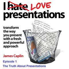 I Love Presentations 1 by James Caplin