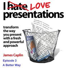 I Love Presentations 3 by James Caplin