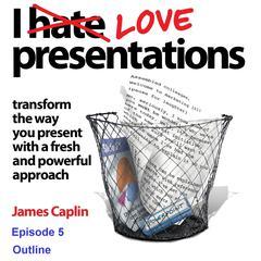 I Love Presentations 5 by James Caplin